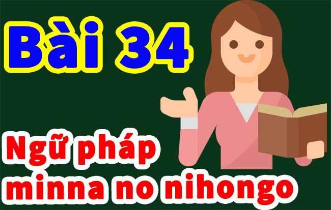ngu phap minnano nihongbo bai 34