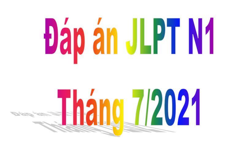 dap an jlpt n1 thang 7 nam 2021