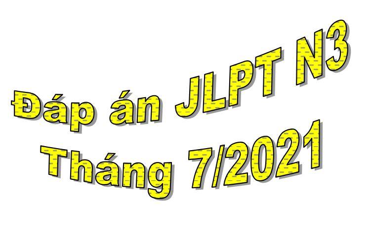 dap an jlpt n3 thang 7 nam 2021